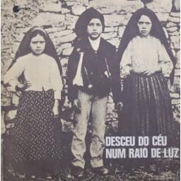 DESCEU DO CÉU NUM RAIO DE LUZ (PEÇA DAS APARIÇÕES DE FÁTIMA)