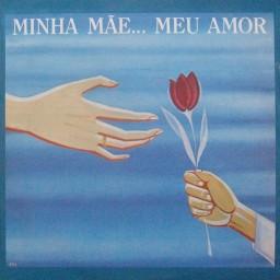 MINHA MÃE MEU AMOR