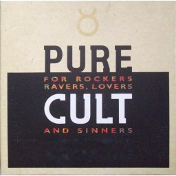 PURE CULT (FOR ROCKERS, RAVERS, LOVERS & SINNERS)