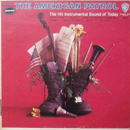 THE AMERICAN PATROL - THE HIT INSTRUMENTAL SOUND OF TODAY