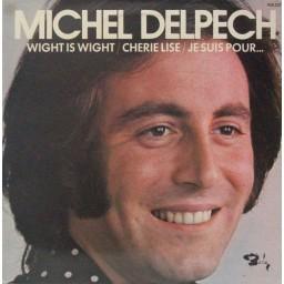 MICHEL DELPECH (WIGHT IS WIGHT)