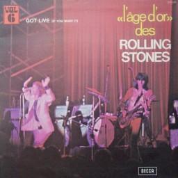 L'ÂGE D'OR DES ROLLING STONES - GOT LIVE (IF YOU WANT IT)