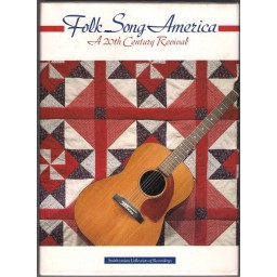 FOLK SONG AMERICA - A 20TH CENTURY REVIVAL
