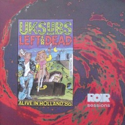 LEFT FOR DEAD (ALIVE IN HOLLAND'86)