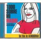 TODO SOBRE MI MADRE (ALMODÓVAR-OST)