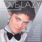 LOVE & LAZY -28 GREAT LOVE SONGS W/AN EXOTIC TOUCH
