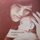 HOMENAGEM À MÃE - ANTOLOGIA POÉTICA