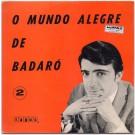 O MUNDO ALEGRE DE BADARÓ 2