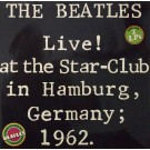 LIVE AT THE STAR CLUB IN HAMBURG 1962