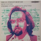 BRIAN FERNEYHOUGH RENCONTRE PIERRE-YES ARTAUD
