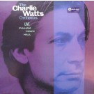 CHARLIE WATTS ORCHESTRA - LIVE FULHAM TOWN HALL
