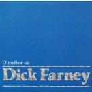 O MELHOR DE DICK FARNEY