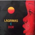LÁGRIMAS E DOR