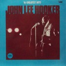 JOHN LEE HOOKER 16 GREATEST HITS