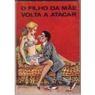O FILHO DA MÃE VOLTA A ATACAR