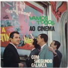 VAMOS TODOS AO CINEMA COM SHEGUNDO GALARZA
