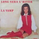 LONG SERA L'HIVER / LA VAMP