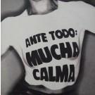 ANTE TODO MUCHO CALMA