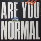 LOOK HEAR? (ARE YOU NORMAL)