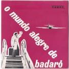 O MUNDO ALEGRE DE BADARÓ 1