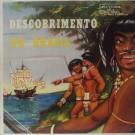 DESCOBRIMENTO DO BRASIL / CARAMURU