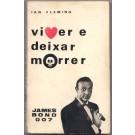 VIVER E DEIXAR MORRER (JAMES BOND 007)