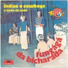 INDIOS E COWBOYS (FUNGÁGÁ DA BICHARADA)