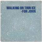 WALKING ON THIN ICE - FOR JOHN  (EDI. PORTUGAL)